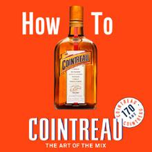 オリジナルカクテルプロモーション 「How To COINTREAU」 -THE ART OF THE MIX- 開催