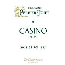8月3日開催 Perrier-Jouët & CASINO 一夜限りの豪華なパーティー